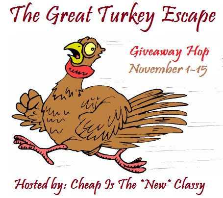 Great Turkey Escape Giveaway Hop hosted by Cheap Is The New Classy #turkeyescape