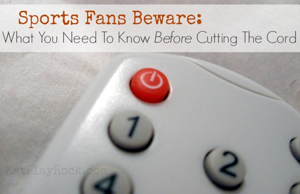Cord Cutting Sports Fans: What You Need To Know Before Cutting The Cord