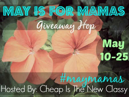 May is for mamas giveaway hop #maymamas
