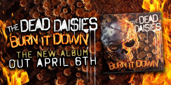 "The Dead Daisies announce their upcoming new album ""Burn It Down"" which will be released on April 6th as well as their world tour starting in April."